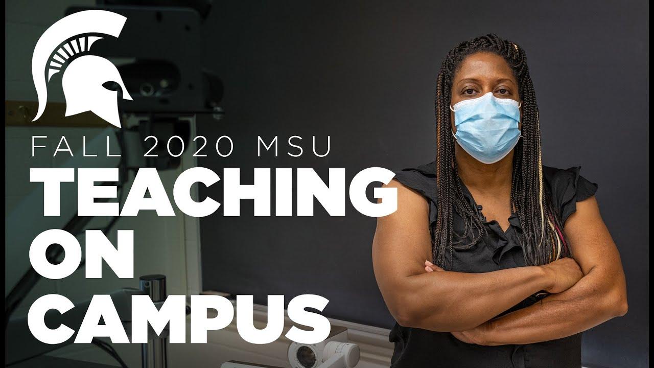 FALL 2020 MSU | Teaching on campus