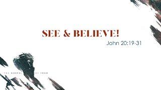 """See & Believe"" (John 20:19-31)"