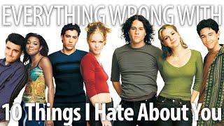 Everything Wrong With 10 Things I Hate About You in 14 Minutes or Less