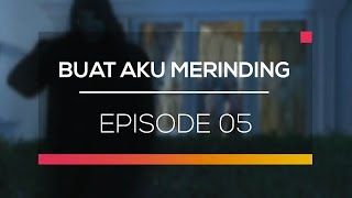 Video Buat Aku Merinding - Episode 05 download MP3, 3GP, MP4, WEBM, AVI, FLV Desember 2017