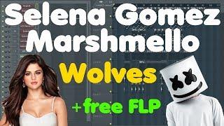 Selena Gomez, Marshmello • Wolves • FL Studio Remake (+FLP Download)