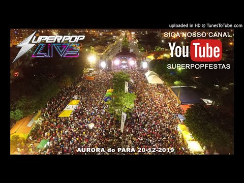 SUPER POP AURORA do PARÁ 20-12-2019 #SUPERPOPLIVE