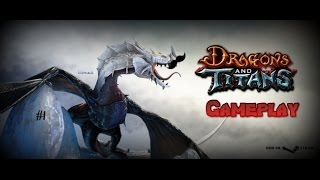 Dragons and Titans: Gameplay #1