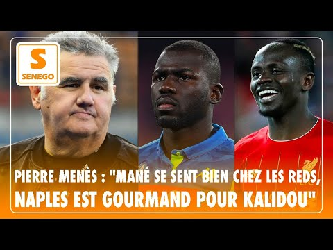 """L' Entretien - Pierre Menès : """"Mané se sent bien chez les Reds, Naples est gourmand pour Kalidou"""""""