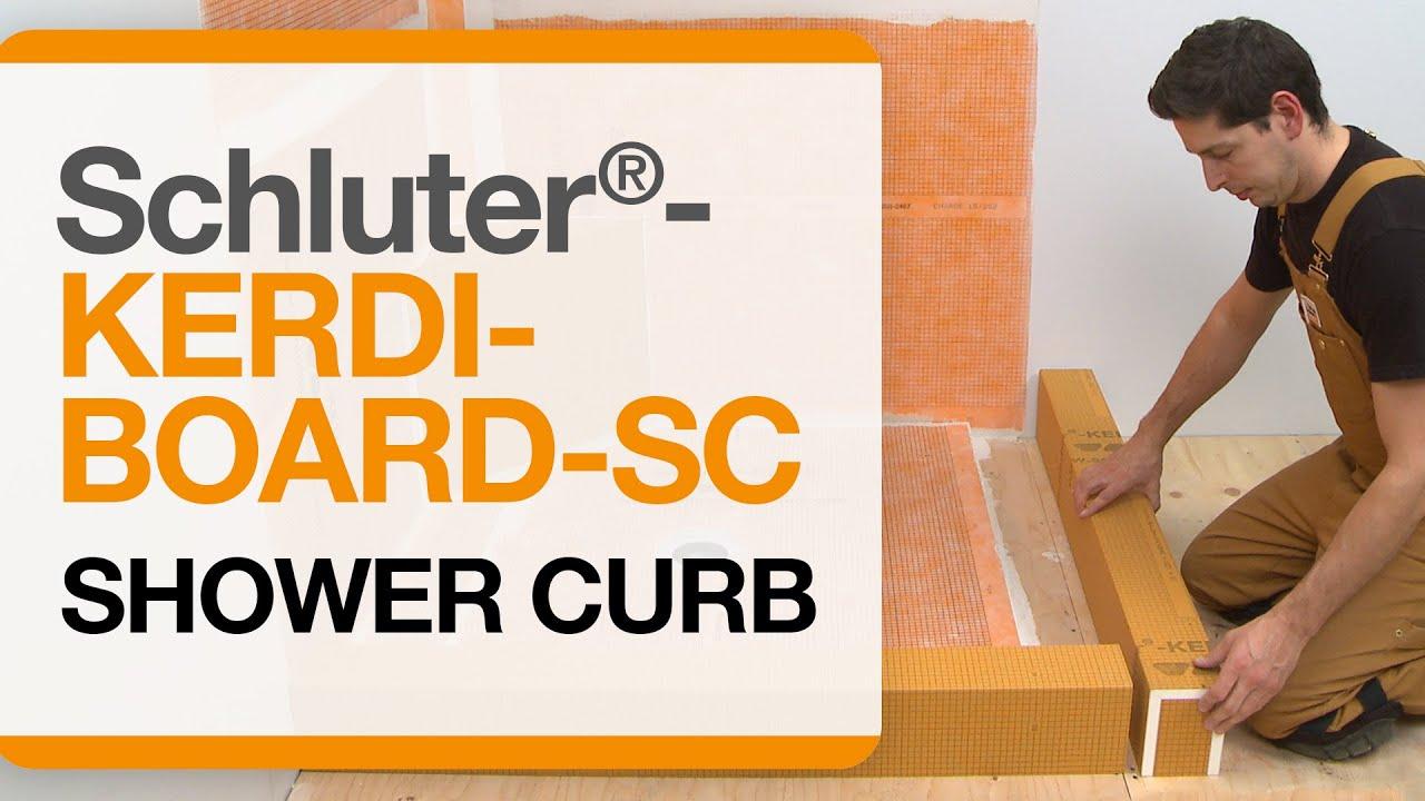 How To Install A Shower Curb Schluter 174 Kerdi Board Sc