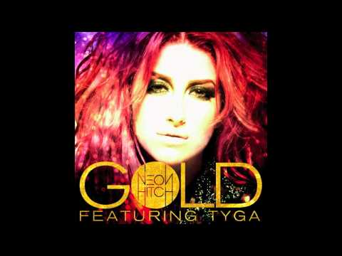 "Neon Hitch ft. Tyga - ""Gold"""