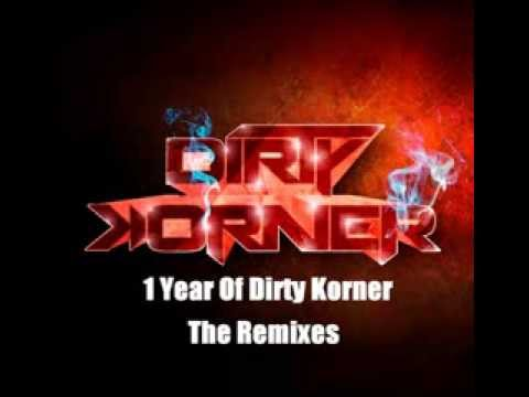 1 Year Of Dirty Korner The Remixes - Various Artists