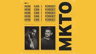 Download lagu MKTO How Can I Forget