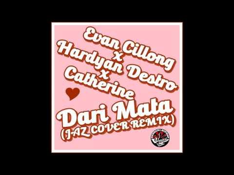 Evan Cillong x Hardyan Destro x Catherine - DARI MATA (JAZ COVER REMIX)