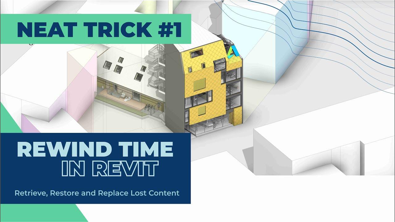 Neat Trick #1: Rewind Time in Revit