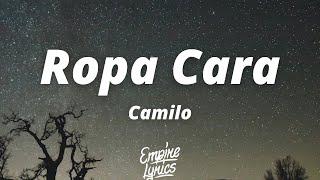 Camilo - Ropa Cara (Letra/Lyrics) | Y ahora quiere que me ponga ropa cara (Balenciaga, Gucci, Prada)