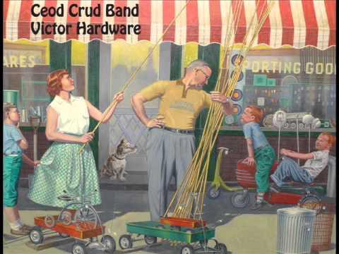 Ceod Crud Band - Victor Hardware - I Died on Johnny Cake Road