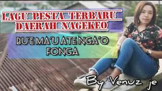 Lagu pesta Daerah Nagekeo_Bu'e Ma'u Ate Nga''o Fonga by Venuz Je