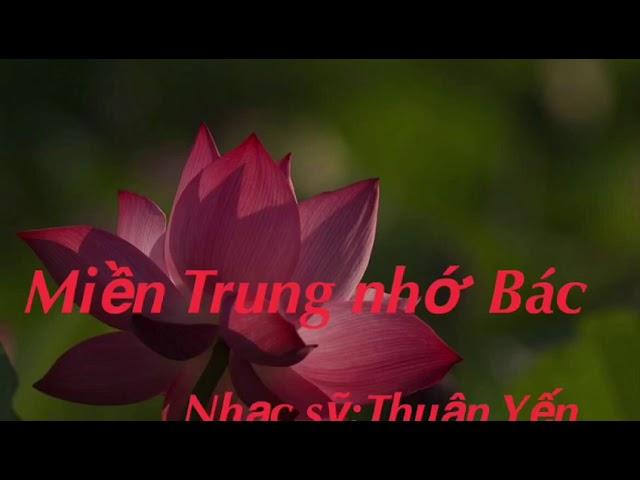 MIỀN TRUNG NHỚ BÁC - Thanh Hiền - Berlin