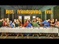 THE MOST EPIC FRIENDSGIVING OF ALL TIME!