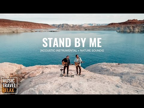 Stand By Me - Music Travel Relax (Acoustic Instrumental + Nature Sounds) Relaxing & Peaceful Music