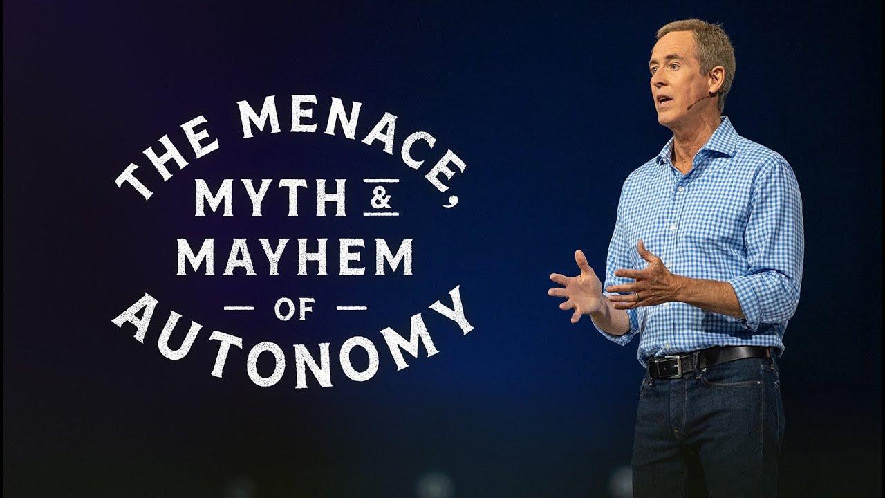 The Menace, Myth, and Mayhem of Autonomy // Andy Stanley