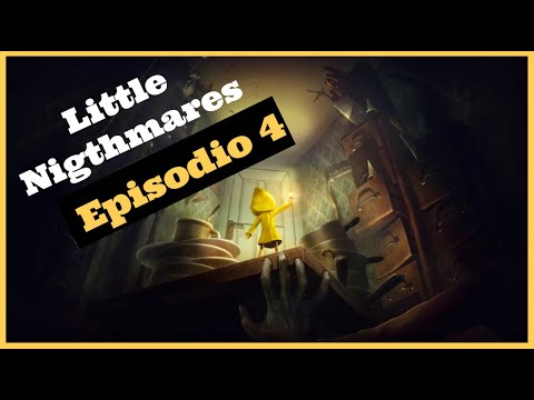 LITTLE NIGHTMARES EP.4