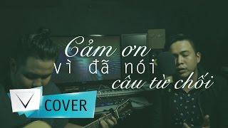 Cảm Ơn Vì Đã Nói Câu Từ Chối - VietcoverSquad - Kẹo Kỳ Kục ft. Guitar Lê Trí