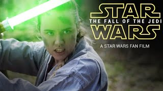 FALL OF THE JEDI - A Star Wars Fan Film (2016)