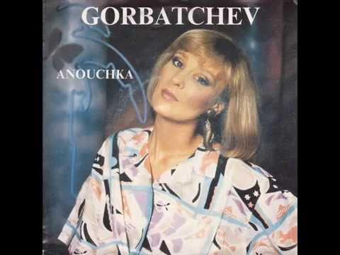Anouchka - Gorba Gorbachev