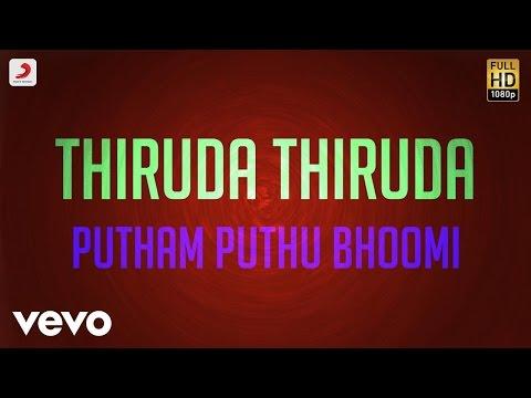 Thiruda Thiruda - Putham Puthu Bhoomi Lyric   A.R. Rahman