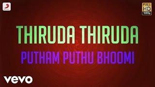 Thiruda Thiruda Putham Puthu Bhoomi Lyric A.R. Rahman.mp3
