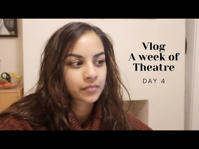 MY STANDARDS OF THEATRE ARE TOO BRITISH - A WEEK OF THEATRE VLOG DAY 4