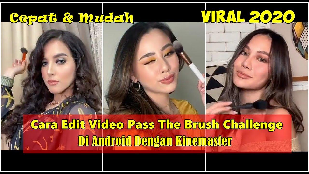 Cara Edit Video Pass The Brush Challenge Di Tiktok Youtube