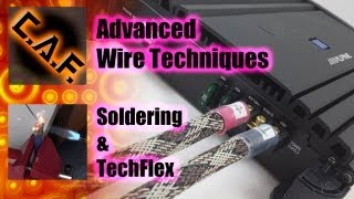 Advanced Wiring Techniques Soldering Wires Techflex Wire Loom CarAudioFabrication