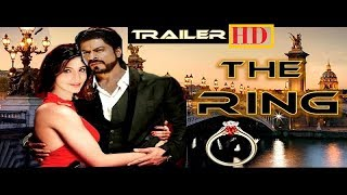 The Ring Trailer Shahrukh Khan Anushka 2017 Movie Official Trailer SRK  | DIWALI 2017|  HD