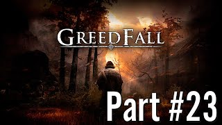 Let's Play - GreedFall - Part #23