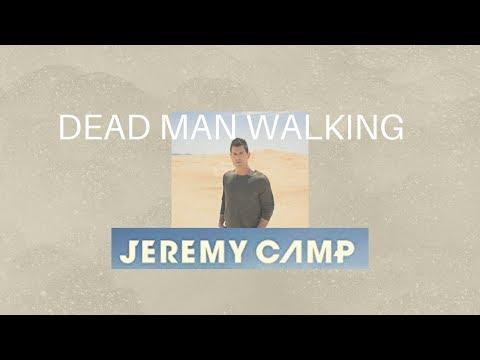 Jeremy Camp - Dead Man Walking (Lyric Video)