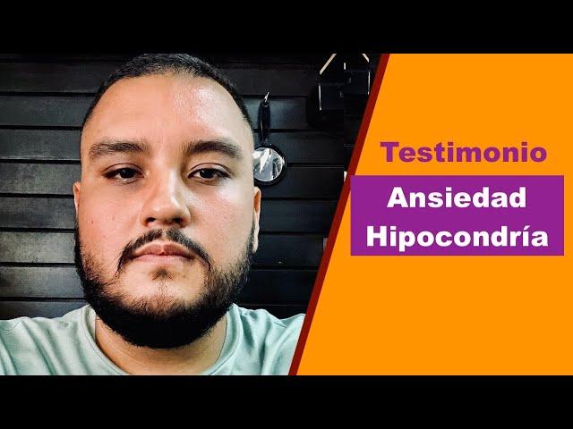 HIPOCONDRÍA Y ANSIEDAD. Testimonio real.