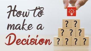 How to make a Decision?