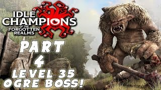 Idle Champions of the Forgotten Realms Gameplay Walkthrough: #4 - Level 35 Ogre Boss!