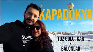 Kapadokya 1. Gün | KAR, BALONLAR ve TUZ GÖLÜ | Gezi Günlükleri 5