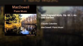 New England Idyls, Op. 62: I. An Old Garden