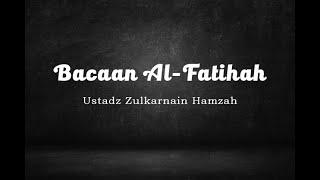 Antara bacaan Al Fatihah yang sedap didengar- [Ustad Zulkarnain Hamzah]