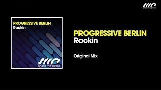 Progressive Berlin - Rockin (Original Mix)