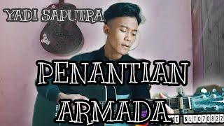 PENANTIAN-ARMADA(COVER BY) YADI SAPUTRA.!!!