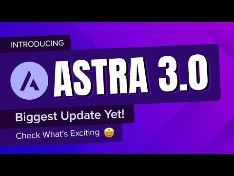 Introducing Astra 3.0 With the Most Powerful Header Footer Builder and Massive Performance Uplift