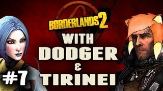 Borderlands 2 w/ Dodger & Tirinei Episode 7