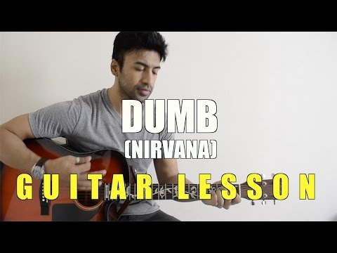 #22 - Dumb (Nirvana) - Guitar lesson - Complete and Accurate : Chords in description
