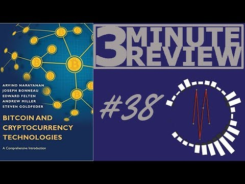 3 Minute Review #38: Bitcoin & Cryptocurrency Technologies, By Arvind Narayanan Et Al