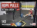 Rope Pulls - Upper Body Strength - TechniqueWOD - Episode 143 - Doug Larson