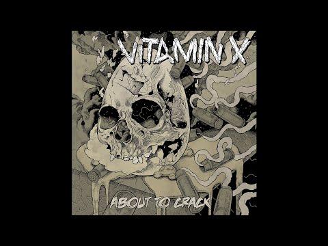 Vitamin X - About To Crack (2012) [Full Album]