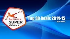 Top 30 Goals - Raiffeisen Super League 2014-15
