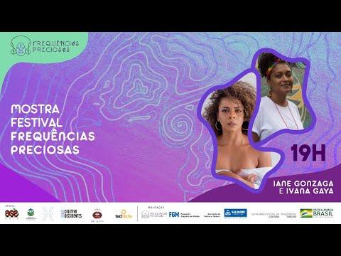 #2 Mostra Festival Frequências Preciosas - Iane Gonzaga e Ivana Gaya