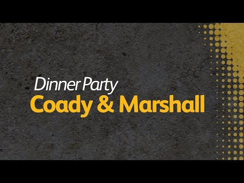 Dinner Party | Coady and Marshall